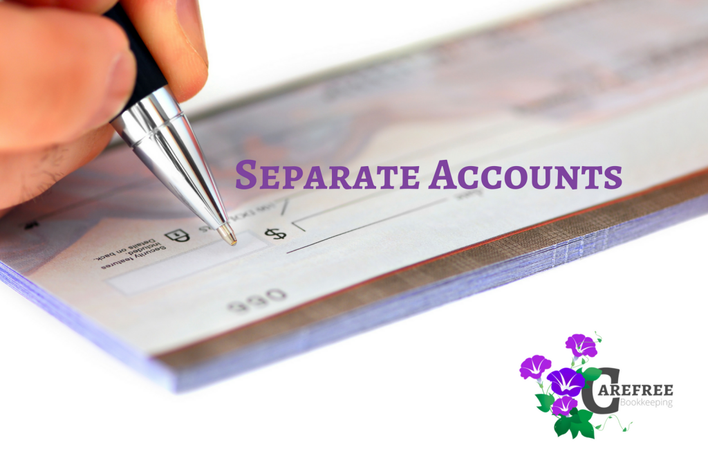 Keep Accounts Separate - Carefree Bookkeeping